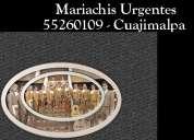 Tel 55 55260109 mariachis urgentes cuajimalpa