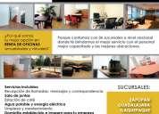 La mejor opción para tu negocio, oficinas ejecutivas con servicios incluidos