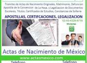 Actas de nacimiento, matrimonio, apostillas y legalizaciones de mexico
