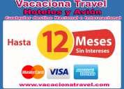 Hoteles y paquetes hasta en 12 meses sin intereses con tarjetas de credito