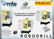 Fanuc robodrill mexico, centros de maquinado vertical