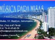 Bodas en acapulco, musica para bodas acapulco, dueto para misas acapul, capilla de la paz