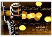 Tecladista cantante para fiestas cumpleaños, eventos