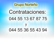 Grupo norteÑo 044 55 13 67 87 75 contrataciones