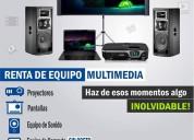 Renta de equipo multimedia para tus eventos!