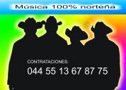 Grupo norteÑo 044 55 13 67 87 75 contrata hoy mismo