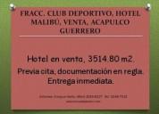Fracc. club deportivo, hotel, venta, acapulco guerrero 3514 m2