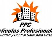 Película decorativa, seguridad y control solar. ppc