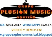 Grupo norteÑo explosiÓn musical tepotzotlan whatsap 5525277705
