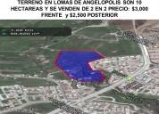 Se venden 10 hectareas en lomas de angelpolis a solo $3,000 m2 se venden de 2 en 2  hectareas