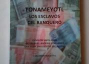 Tonameyotl los esclavos del banquero