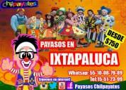 Fiestas con payaso en ixtapaluca! llama ahora!
