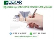 Regularizacion y escrituracion de imuebles cdmx
