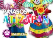 Payasos para fiestas en atizapan de zaragoza