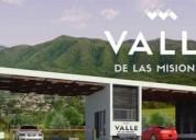 Lotes residenciales valle de las misiones carretera nacional 250 m2