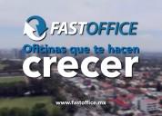 Excelentes oficinas fast office tiene para ti!!!