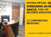 Oficinas virtuales en renta con buen servicio
