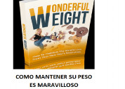 Libro digital - como mantener su peso maravilloso!
